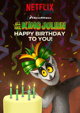 All Hail King Julien: Happy Birthday to You! Netflix AR (Argentina)