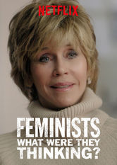 Feminists: What Were They Thinking? Netflix ES (España)